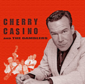 Cherrry Casino & The Gamblers, The Boogie Train, Jump Up, Boogie Woogie